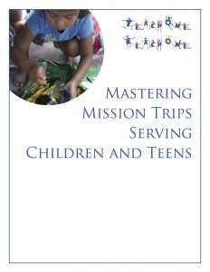 Mastering Mission Trips Serving Children and Teens – Teach One Reach One