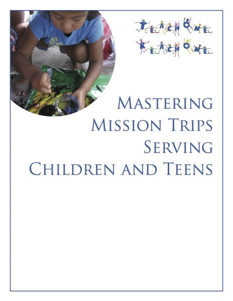Mastering Mission Trips Serving Children and Teens